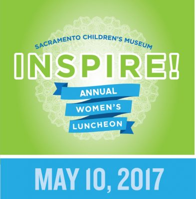 Sacramento Children's Museum Inspire! Annual Women's Luncheon