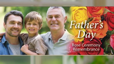 Father's Day Rose Ceremony Remembrance