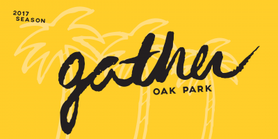 Gather: Oak Park (August)