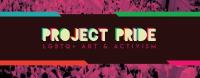 Project Pride: LGBTQ Art and Activism Reception