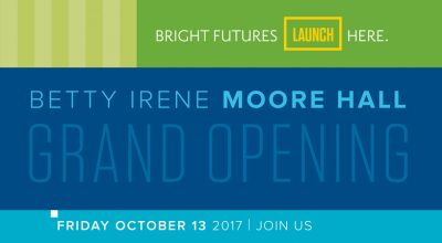 Grand Opening of Betty Irene Moore Hall