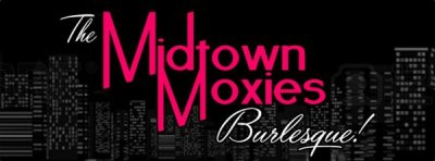 The Midtown Moxies Burlesque Troupe