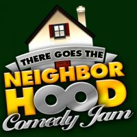There Goes the Neighborhood Comedy Jam