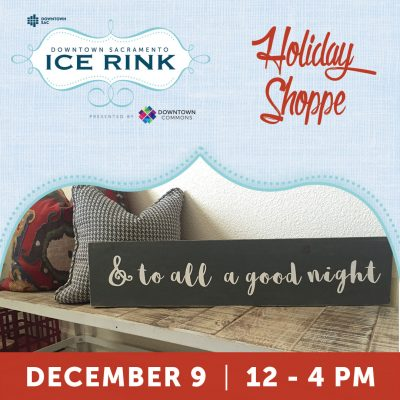 Holiday Shoppe (Downtown Sacramento Ice Rink)