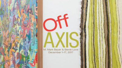 Mark Bauer and Steve Love: Off Axis Invitational Exhibition