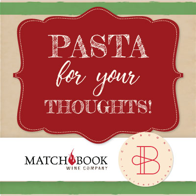 Pasta for your Thoughts: Matchbook Wine Company