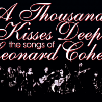 A Thousand Kisses Deep: The Songs of Leonard Cohen