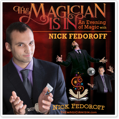 The Magician is In: An Evening with Nick Fedoroff
