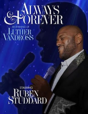 Always and Forever: An Evening of Luther Vandross starring Ruben Studdard