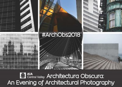 Architectura Obscura: An Evening of Architectural Photography (Photography Month Sacramento)