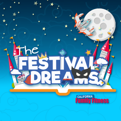 The Festival of Dreams presented by California Family Fitness