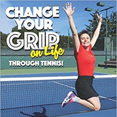 Change Your Grip on Life Through Tennis