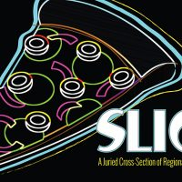 Slice: A Juried Cross-Section of Regional Art