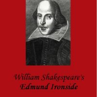 Edmund Ironside: Part of The Lost Plays of Shakespeare Festival