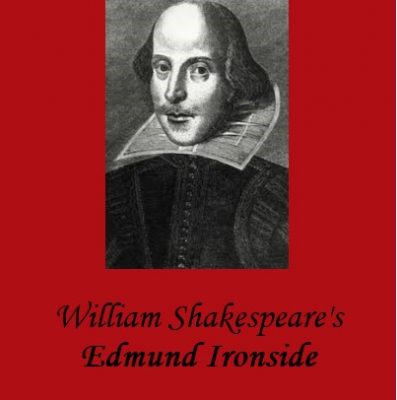 Edmund Ironside: Part of The Lost Plays of Shakesp...