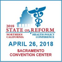 2018 Northern California State of Reform Health Policy Conference