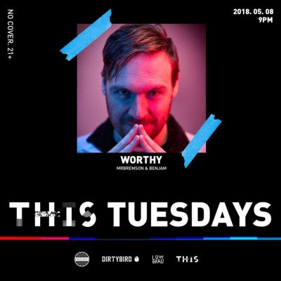 THIS Tuesdays Feat. Worthy
