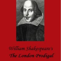 The London Prodigal (The Lost Shakespeare Play Festival)