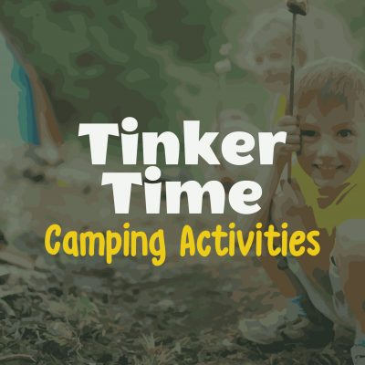Tinker Time: Camping Activities
