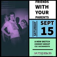 Sketch Comedy: Friends With Your Parents