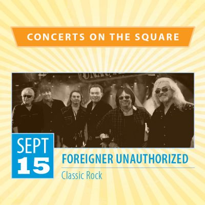 Concerts On The Square: Foreigner Unauthorized