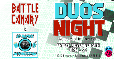 Duos Night: Battle Canary and 20-Minute Intermission