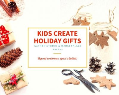 Kids Create-Holiday Gifts