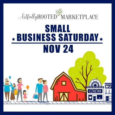 Small Business Saturday at Artfully Rooted Marketplace