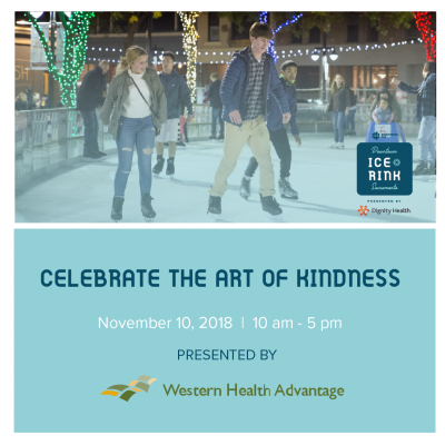 Celebrate the Art of Kindness (Downtown Sacramento Ice Rink)