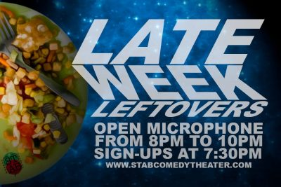 Late Week Leftovers Open Microphone