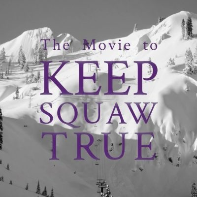 The Movie to Keep Squaw True