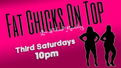 Fat Chicks on Top: Live Podcast Recording