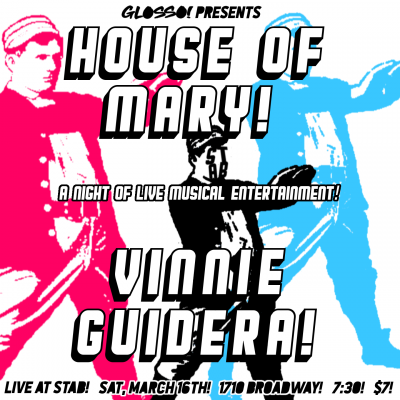 Glosso presents House of Mary and Vinnie Guidera