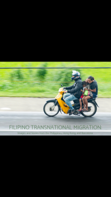 Filipino Transnational Migration: Images and Stories from the Philippines, Hong Kong, and Barcelona