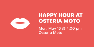 Happy Hour at Osteria Moto