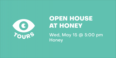 Open House at Honey
