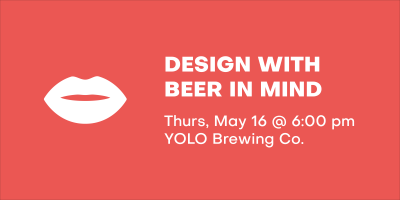 Design with Beer in Mind
