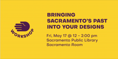 Bringing Sacramento's Past into Your Designs