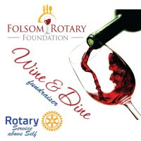 Folsom Rotary Foundation's Wine and Dine