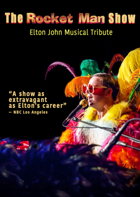 The Rocket Man Show: Elton John Musical Tribute