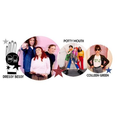 Dressy Bessy, Potty Mouth, and Colleen Green