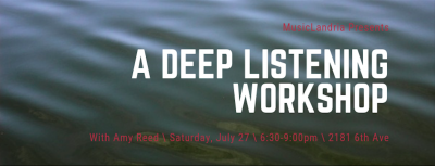 Deep Listening Workshop with Amy Reed