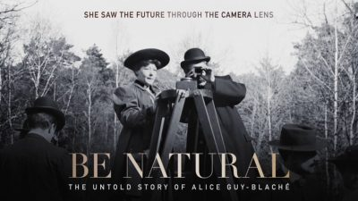 BeNatural: The Untold Story of Alice Guy-Blache (Cancelled)