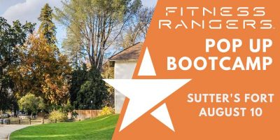Pop Up Bootcamp: Sutter's Fort