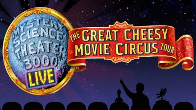 Mystery Science Theater 3000: The Great Cheesy Movie Circus Tour (SOLD OUT)