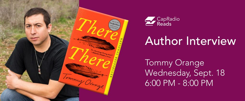 CapRadio Reads: Author Interview with Tommy Orange...