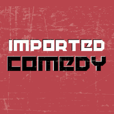 Imported Comedy Show