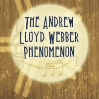 I Do Not Know How To Love Him: The Andrew Lloyd Phenomenon