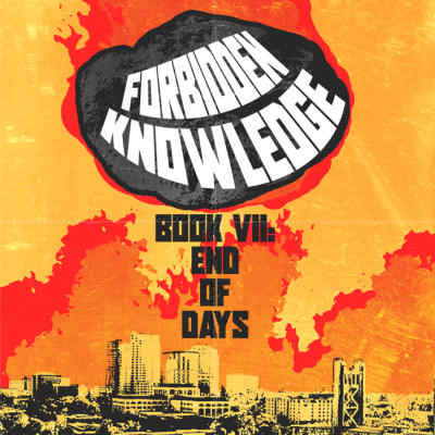 Forbidden Knowledge Book VII: End of Days