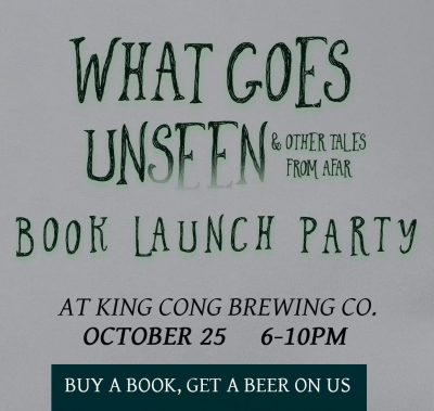 What Goes Unseen Book Launch Party
